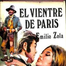 Libros de segunda mano: EL VIENTRE DE PARÍS -- EMILIO ZOLA,-----REF-5ELLCAR. Lote 131947890
