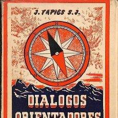 Libros de segunda mano: DIÁLOGOS ORIENTADORES -- J TAPIES -----REF-5ELLCAR. Lote 131948230