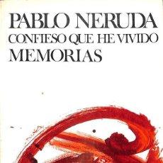 Libros de segunda mano: CONFIESO QUE HE VIVIDO. MEMORIAS -- PABLO NERUDA --REF-5ELLCAR. Lote 131948254