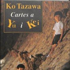 Libros de segunda mano: CARTES A YU I KEI. EXPERIÈNCIES D'UNA FAMILIA JAPONESA A CATALUNYA - KO TAZAWA --REF-5ELLCAR . Lote 131948310