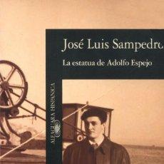 Libros de segunda mano: LA ESTATUA DE ADOLFO ESPEJO -- JOSÉ LUIS SAMPEDRO -REF-5ELLCAR. Lote 131950254