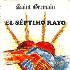 Libros de segunda mano: EL SÉPTIMO RAYO -- SAINT-GERMAIN ---REF-5ELLCAR . Lote 131950266