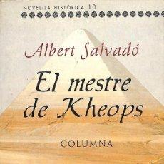 Libros de segunda mano: EL MESTRE DE KHEOPS -- ALBERT SALVADÓ MIRAS ---REF-5ELLCAR. Lote 131950342