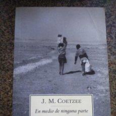 Libros de segunda mano: EN MEDIO DE NINGUNA PARTE -- J. M. COETZEE -- DEBOLSILLO 2006 -- . Lote 140288216