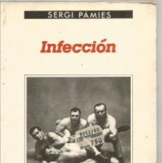Livres d'occasion: SERGI PAMIES. INFECCION. ANAGRAMA. Lote 132163098
