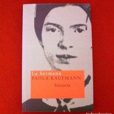 Libros de segunda mano: LA HERMANA, DE PAOLA KAUFMANN (SOBRE EMILY DICKINSON).. Lote 132163270