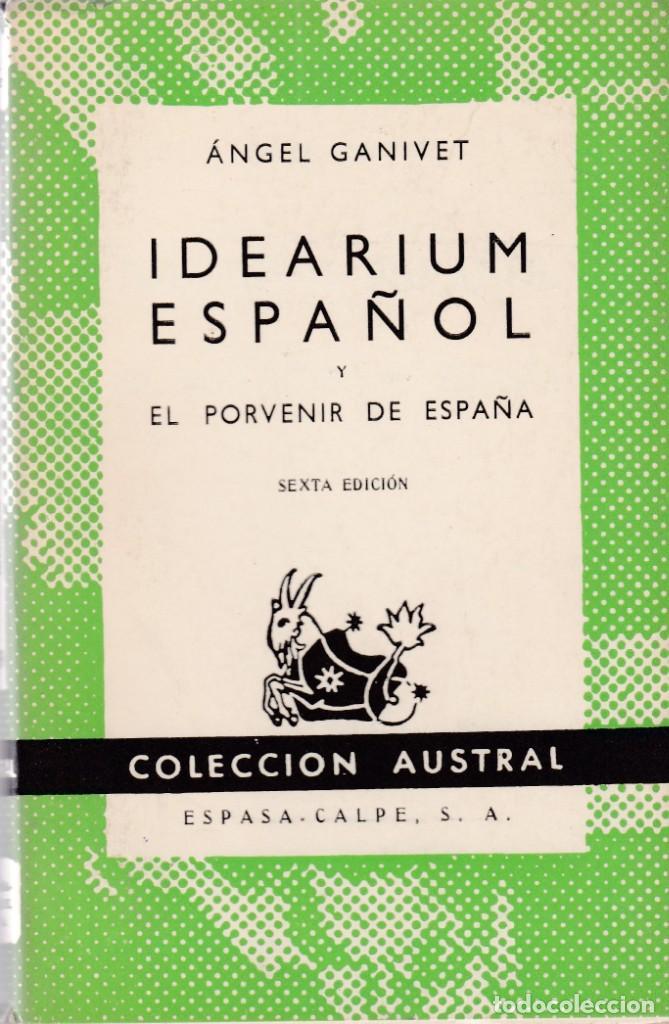 ÁNGEL GANIVET - IDEARIUM ESPAÑOL - AUSTRAL 139 / 1962 (Libros de Segunda Mano (posteriores a 1936) - Literatura - Narrativa - Otros)