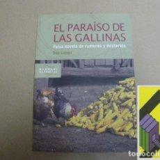 Libros de segunda mano: LUNGU, DAN: EL PARAÍSO DE LAS GALLINAS. FALSA NOVELA DE RUMORES Y MISTERIOS .... Lote 152448496