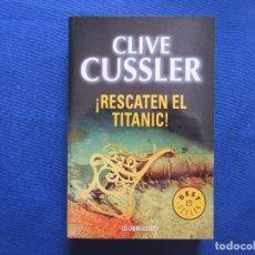 Libros de segunda mano: CLIVE CUSSLER - ¡RESCATEN EL TITANIC! - AVENTURAS DE DIRK PITT. Lote 132458402