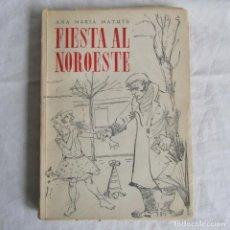 Libros de segunda mano: FIESTA AL NOROESTE ANA MARÍA MATUTE 1953 PRIMERA EDICIÓN. Lote 132756838