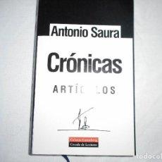 Libros de segunda mano: ANTONIO SAURA CRÓNICAS ARTÍCULOS RTY90010. Lote 132878634