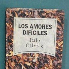 Libros de segunda mano: LOS AMORES DIFICILES. ITALO CALVINO. Lote 133076226