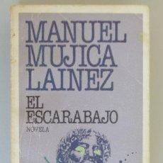 Libros de segunda mano: MANUEL MUJICA LAINEZ // EL ESCARABAJO // PLAZA Y JANÉS // 1983. Lote 133145722