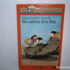 Libros de segunda mano: ELS CARRERS D'EN BRU. Lote 133371442