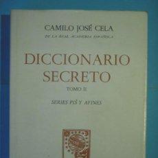 Libros de segunda mano: DICCIONARIO SECRETO II (SERIES PIS Y AFINES) - CAMILO JOSE CELA - ALFAGUARA 1971, 1ª ED (COMO NUEVO). Lote 133374670