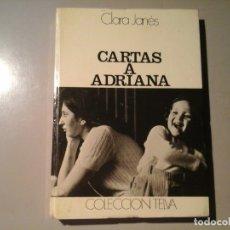 Libros de segunda mano: CLARA JANÉS. CARTAS A ADRIANA. 1ª EDICIÓN 1976. COLECCIÓN TELVA. MUJERES. FEMINISMO. . Lote 133499014
