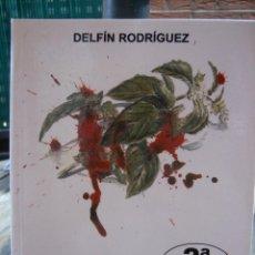 Libros de segunda mano: SANGRA LA ALBAHACA, DELFÍN RODRIGUEZ. Lote 133499094
