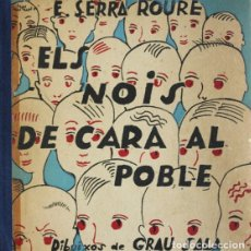 Libros de segunda mano: ELS NOIS DE CARA AL POBLE. - SERRA I ROURE, E. [GRAU SALA, E. IL·LUSTR.] - BARCELONA, CA. 1937.. Lote 123247767