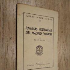 Libros de segunda mano: TEMAS MADRILEÑOS VI PÁGINAS OLVIDADAS DEL MADRID TAURINO. JOSÉ VEGA. 1953. Lote 133681290
