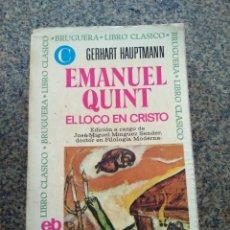 Libros de segunda mano: EMANUEL QUINT, EL LOCO EN CRISTO -- GERHART HAUPTMANN -- BRUGUERA 1975 --. Lote 133714378
