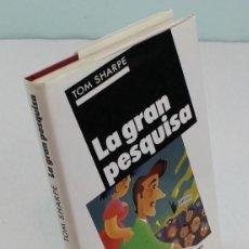 Libros de segunda mano: LA GRAN PESQUISA,TOM SHARPE,CIRCULO DE LECTORES,1992.. Lote 133772266