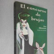 Libros de segunda mano: EL CONCURSO DE BRUJAS / EVA IBBOTSON / CÍRCULO DE LECTORES. Lote 133798058