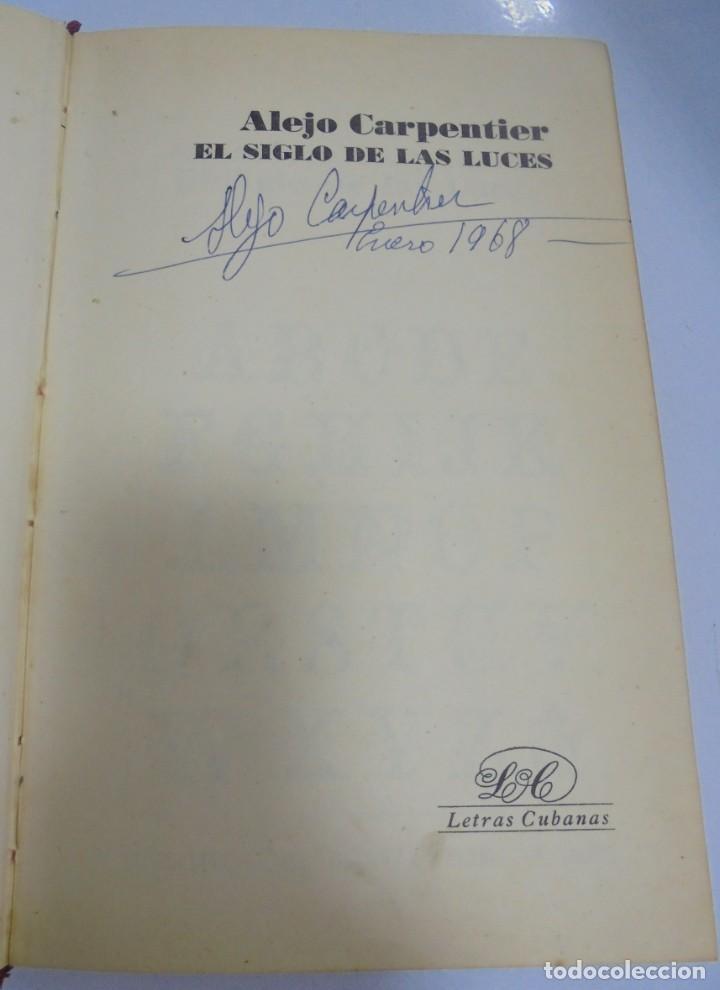 Libros de segunda mano: EL SIGLO DE LAS LUCES. ALEJO CARPENTIER. 1968. LETRAS CUBANAS. HABANA . CON FIRMA DE AUTOR. VER - Foto 2 - 133798146
