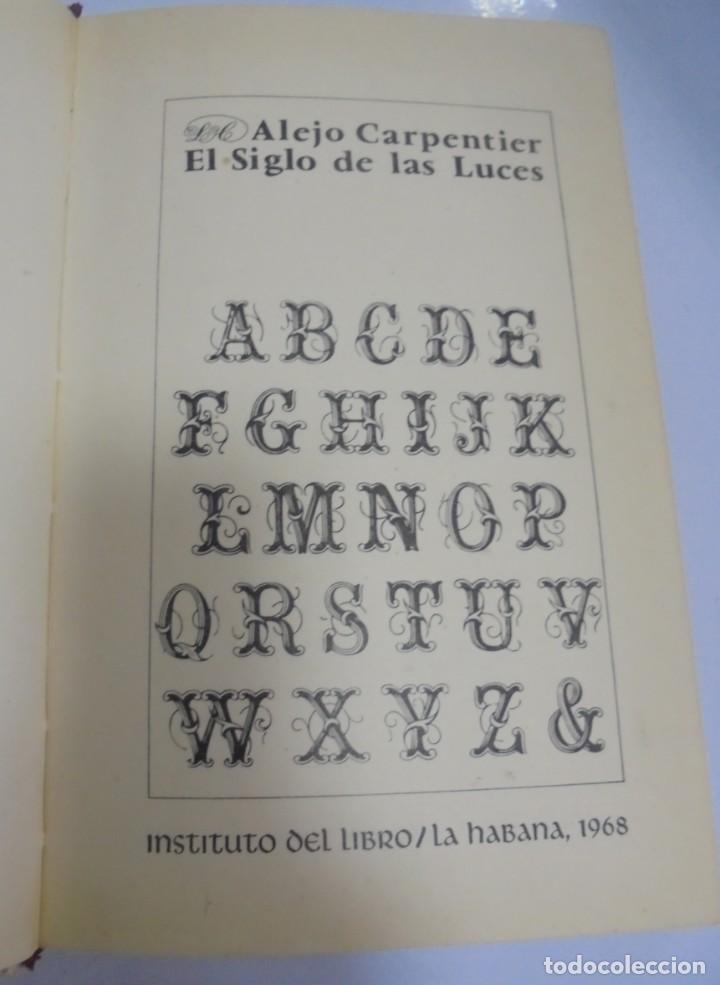 Libros de segunda mano: EL SIGLO DE LAS LUCES. ALEJO CARPENTIER. 1968. LETRAS CUBANAS. HABANA . CON FIRMA DE AUTOR. VER - Foto 3 - 133798146