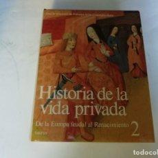 Libros de segunda mano: HISTORIA DE LA VIDA PRIVADA DE LA EUROPA FEUDAL AL RENACIMIENTO ED. TAURUS. Lote 133800594