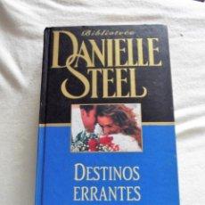 Libros de segunda mano: DESTINOS ERRANTES POR DANIELLE STEEL . Lote 133845646