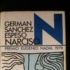 Libros de segunda mano: NARCISO. GERMAN SANCHEZ ESPEJO. PREMIO NADAL 1978. DESTINO 1979. Lote 133901834
