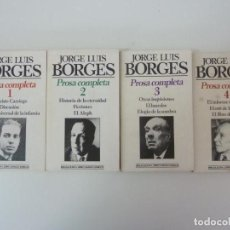 Libros de segunda mano: PROSA COMPLETA. JORGE LUIS BORGES. 4 TOMOS. BRUGUERA 1ª EDICIÓN 1985. Lote 133913466