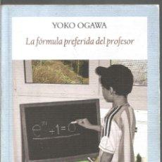 Libros de segunda mano: YOKO OGAWA. LA FORMULA PREFERIDA DEL PROFESOR. FUNAMBULISTA. Lote 295684793