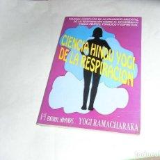 Libros de segunda mano: YOGI RAMAHARAKA, CIENCIA HINDU YOGI DE LA RESPIRACION, ED. HUMANITAS. Lote 133940738