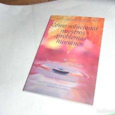 Libros de segunda mano: GUESHE KELSANG, COMO SOLUCCIONAR NUESTROS PROBLEMAS HUMANOS. Lote 133941530