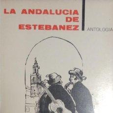 Libros de segunda mano: LA ANDALUCÍA DE ESTÉBANEZ : ANTOLOGÍA. MADRID : TAURUS, 1964. (TEMAS DE ESPAÑA ; 30).. Lote 133975018