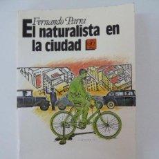 Libros de segunda mano: EL NATURALISTA EN LA CIUDAD. FERNANDO PARRA. Lote 134015614