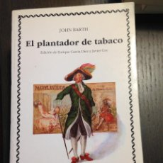 Libros de segunda mano: EL PLANTADOR DE TABACO JOHN BARTH CATEDRA Nº155 MUY BUEN ESTADO. Lote 134095326