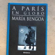 Libros de segunda mano: A PARIS EN GLOBO. MARÍA BENGOA. HUERGA & FIERRO EDICIONES 1998. DEDICADO.. Lote 134217215