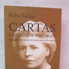 Libros de segunda mano: PEDRO SALINAS. CARTAS A KATHERINE WHITMORE. ENRIC BOU. EDICION TUSQUETS. 2002. VER FOTOGRAFIAS. Lote 134338742