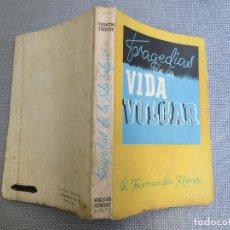 Libros de segunda mano: HUMORISMO - TRAGEDIAS DE LA VIDA VULGAR, CUENTOS TRISTES - W. FERNANDEZ FLOREZ - ZARAGOZA 1942 + INF. Lote 134419374