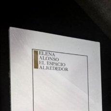 Libros de segunda mano: ELENA ALONSO. EL ESPACIO ALREDEDOR. . Lote 134494906