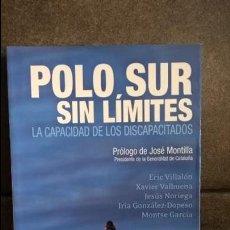 Libros de segunda mano: POLO SUR SIN LIMITES: LA CAPACIDAD DE LOS DISCAPACITADOS. VV.AA. . Lote 134554102
