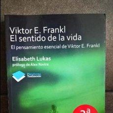 Libros de segunda mano: EL SENTIDO DE LA VIDA. VIKTOR E. FRANKL. EL PENSAMIENTO ESENCIAL DE VIKTOR E. FRANKL. PLATAFORMA TES. Lote 204504111