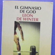 Libros de segunda mano: EL GIMNASIO DE GOD - LEON DE WINTER. Lote 134755250