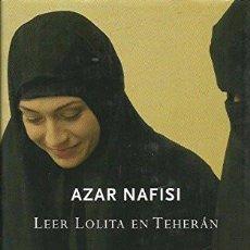 Libros de segunda mano: LEER LOLITA EN TEHERAN (2009) - AZAR NAFISI - ISBN: 9788497111171. Lote 134764358