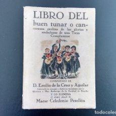 Libros de segunda mano: LIBRO DEL BUEN TUNAR. EMILIO DE LA CRUZ Y AGUILAR. PRIMERA EDICIÓN. MADRID, 1967. EJEMPLAR Nº 004591. Lote 134829506