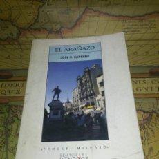 Libros de segunda mano: EL ARAÑAZO JOSE BARCENA- FIRMADO Y DEDICADO POR EL AUTOR EN EL CAFE GIJON- PROLOGO FCO. UMBRAL.. Lote 134857218