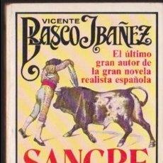 Libros de segunda mano: SANGRE Y ARENA ········· VICENTE BLASCO IBAÑEZ. Lote 134967862
