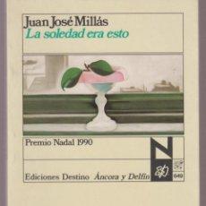 Libros de segunda mano: LA SOLEDAD ERA ESTA JUAN JOSE MILLAS 180 PAGINAS BARCELONA AÑO 1990 LE 2620. Lote 134980014
